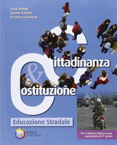 Cittadinanza & Costituzione. Con educazione stradale. Per le Scuole superiori