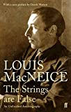 The Strings Are False: An Unfinished Autobiography by Louis MacNeice (2007-09-01)