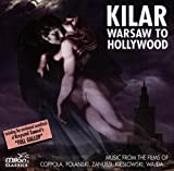 Warsaw to Hollywood, 1985/94 : music from the films of Coppola, Polanski, Zanussi, Kieslowski, Wajda... | KILAR, Wojciech