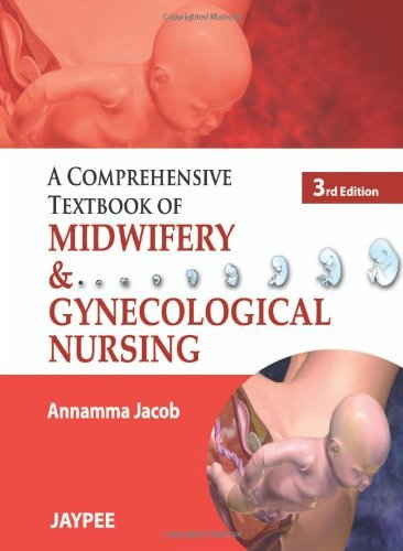 A Comprehensive Textbook of Midwifery and Gynecological Nursing by Annamma Jacob (2012-05-31)
