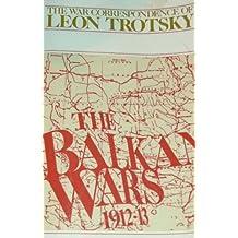 War Correspondence of Leon Trotsky: Balkan Wars, 1912-13