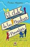 El Club De Las Madres Novatas:...