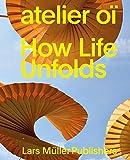 atelier oï – How Life Unfolds