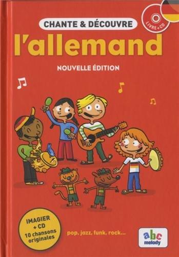 CHANTE ET DECOUVRE L'ALLEMAND (Nouvelle édition)
