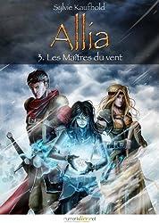 Allia, tome 3: Les Maîtres du vent