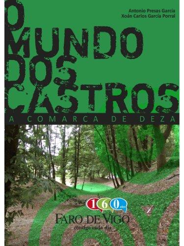 O Mundo dos Castros: A Comarca de Deza (Galician Edition) por Antonio Presas García