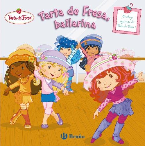 Tarta de Fresa, bailarina (Castellano - Bruño - Tarta De Fresa) por Amélie Lamirand