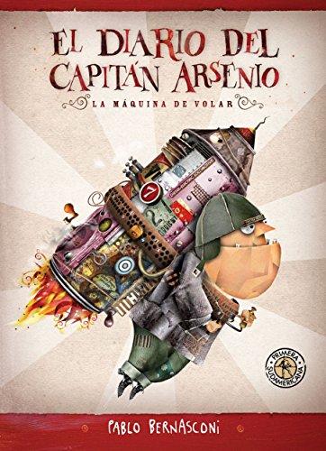 El diario del capitán Arsenio (KF8): La máquina de volar de [BERNASCONI
