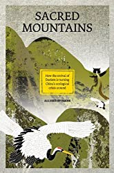 Sacred Mountains: How the Revival of Daoism Is Turning China's Ecological Recovery Around by Allerd Stikker (2014-09-01)