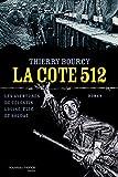 La cote 512 - Les aventures de Célestin Louise, flic et soldat 1 (Romans historiques)