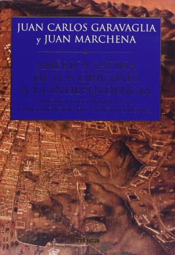 América Precolombina. De los orígenes a la independencia (I): I. América Latina y la consolidación del espacio colonial: 1 (Serie Mayor) por Juan Carlos Garavaglia