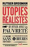 Utopies réalistes / Rutger Bregman | Bregman , Rutger. Auteur