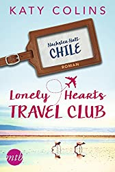 Nächster Halt: Chile (The Lonely Hearts Travel Club 3) (German Edition)