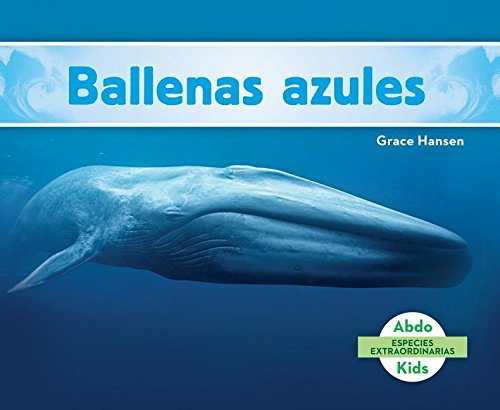 SPA-BALLENAS AZULES (BLUE WHAL (Especies extraordinarias/ Super Species) por Grace Hansen