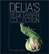 Delia's Vegetarian Collection: Over 250 Recipes by Delia Smith (2006-09-01)