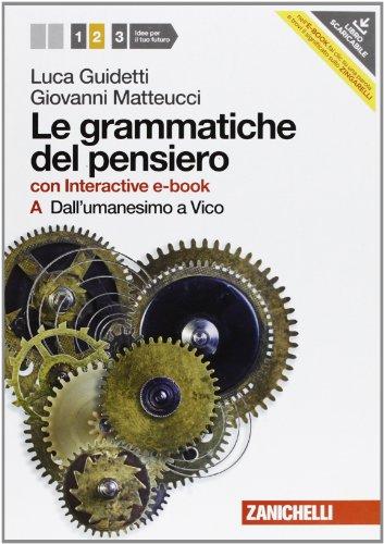 Le grammatiche del pensiero. 2A+2B. Con interactive e-book. Per le Scuole superiori. Con espansione online