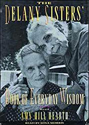The Delany Sisters' Book of Everyday Wisdom/Cassettes by Sarah Delany (1994-10-02)