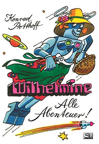 Wilhelmine - Alle Abenteuer!