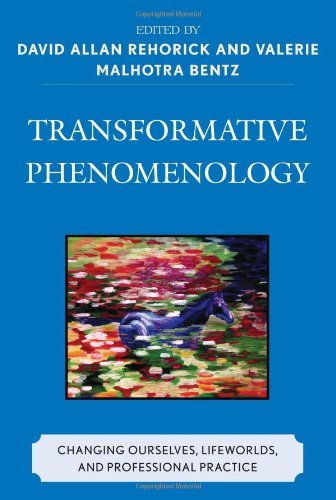 Transformative Phenomenology: Changing Ourselves, Lifeworlds, and Professional Practice (English Edition)