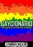 Gaycionário - O dicionário revolucionário do século XXI (Portuguese Edition)