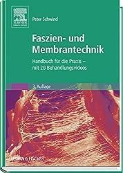 Praxishandbuch Faszienbehandlung: Muskelfaszien, Membranen, Organhüllen - mit 20 Behandlungsvideos