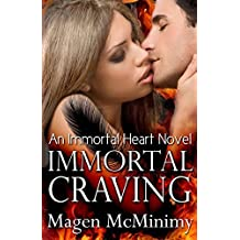 Immortal Craving: Immortal Heart: Volume 2 by Magen McMinimy (2013-05-15)