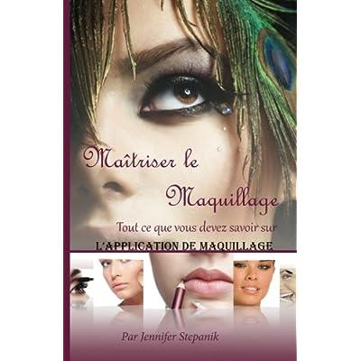 Maitriser le Maquillage: Tout ce que vous devez savoir sur L'application de maquillage