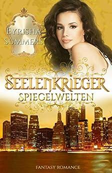 seelenkrieger-spiegelwelten-band-5-der-fantasy-romance-saga-seelenkrieger-reihe