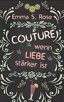Couture: Wenn Liebe stärker ist von [Rose, Emma S.]