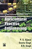 Question Bank on Agriculture Process Engineering