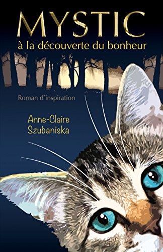 Mystic à la Découverte du Bonheur par Anne-Claire Szubaniska