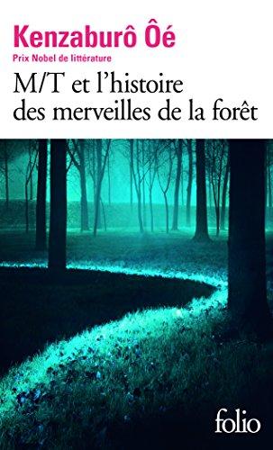 M/T et l'histoire des merveilles de la forêt par Kenzaburô Ôé