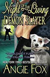 Night of the Living Demon Slayer (Biker Witches Mystery) (Volume 7) by Angie Fox (2015-05-28)