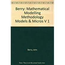 Mathematical Modelling Methodology: Models and Micros (Mathematics and its Applications)