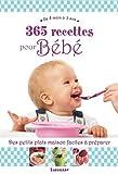 365 recettes pour bébé : De 4 mois à 3 ans by Christine Zalejski (2014-05-14)