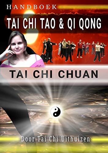 Tai Chi Tao & Qi Qong en Tai Chi Chuan: Tai Chi Uithuizen Handboek (Dutch Edition)