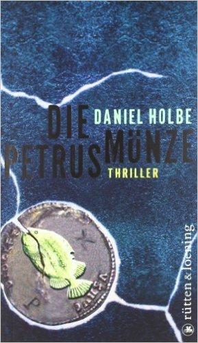 Die Petrusmünze: Thriller ( 21. April 2009 )