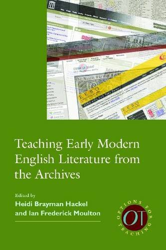 Teaching Early Modern English Literature from the Archives (Options for Teaching)