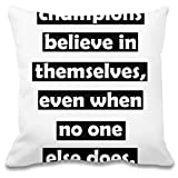Harma Art Champions Believe in Themselves, Even When No One Else Does Individuelles dekoratives Kissen - 100% Weiches Polyester - Dekoratives Wohnaccessoires
