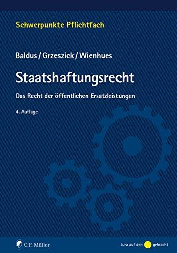 Staatshaftungsrecht: Das Recht der öffentlichen Ersatzleistungen (Schwerpunkte Pflichtfach)