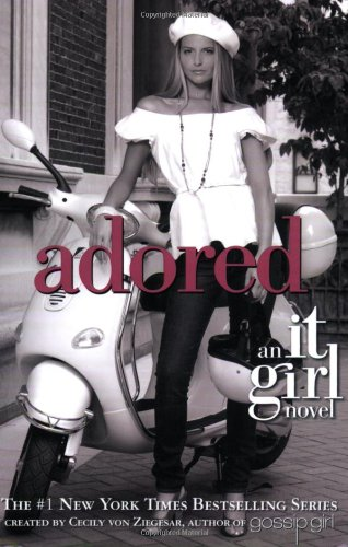 The It Girl #8: Adored by Cecily Von Ziegesar
