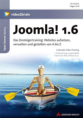 Joomla! 1.6 - Video-Training. 6 Stunden Video-Training -