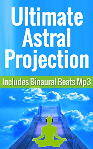 Manual Ultimate Astral Projection (Includes 30-min Astral Travel