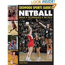 Netball: Skills. Techniques. Tactics (Crowood Sports Guides)