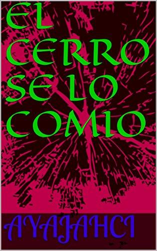 EL CERRO SE LO COMIO por Cesar Martin Cabellos Ichajaya