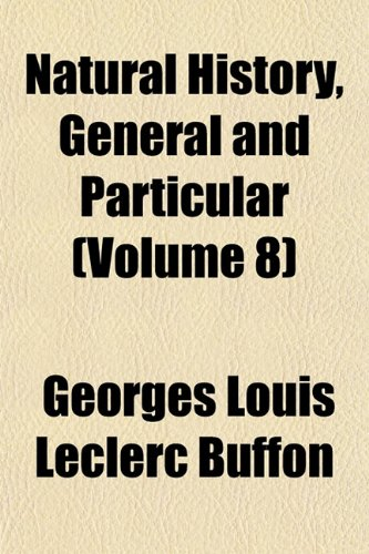 Natural History, General and Particular (Volume 8)