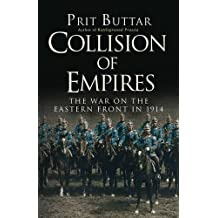 Collision of Empires: The War on the Eastern Front in 1914 (General Military) by Prit Buttar (2016-02-16)