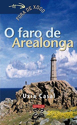 O faro de Arealonga (Infantil E Xuvenil - Fóra De Xogo E-Book) (Galician Edition) por Uxía Casal