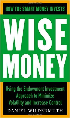 wise-money-using-the-endowment-investment-approach-to-minimize-volatility-and-increase-control
