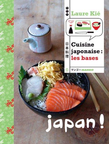 Laure Kié - Cuisine japonaise : Les bases
